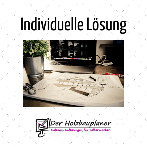 Individuelle Holzbauanleitung